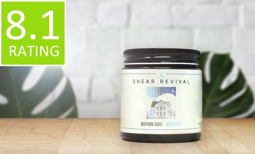 Shear Revival Northen Lights Matte Paste Review
