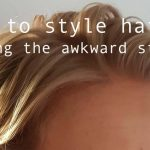 Lockdown Tutorial: How to style hair while it's growing out